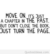 getting-over-it-quotes-get-over-it-quotes-letting-go-and-moving-on-quote-move-on-its-just-a-chapter-in-the-past-but-dont-close-the-book-just-turn-the-page